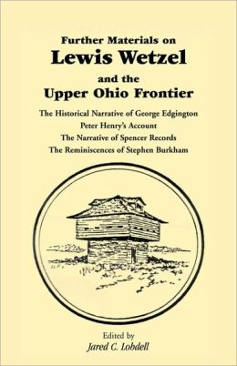 Further Materials On Lewis Wetzel And The Upper Ohio Frontier