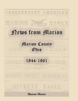 News from Marion County, Ohio, 1844-1861