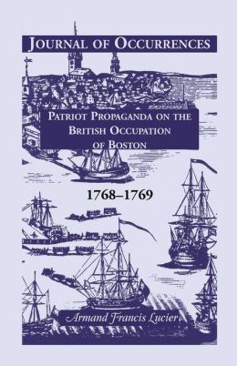 Journal of Occurences: Patriot Propaganda on the British Occupation of Boston, 1768-1769