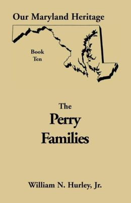 Our MD Heritage Perry Fam MD Book 10