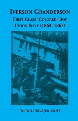 Iverson Granderson: First Class Colored Boy, Union Navy (1863-1865)