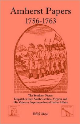 Amherst Papers, 1756-1763. The Southern Sector