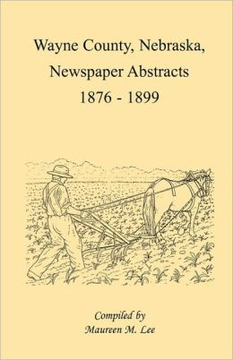 Wayne County, Nebraska, Newspaper Abstracts, 1876-1899