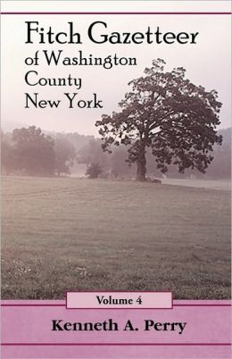 Fitch Gazetteer Of Washington County, New York, Volume 4