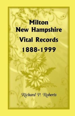 Milton, New Hampshire Vital Records, 1888-1999