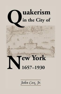 Quakerism in the City of New York, 1657-1930