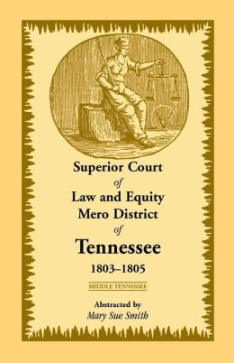 Superior Court of Law and Equity Mero District of Tennessee 1803-1805: Middle Tennessee