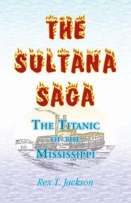 The Sultana Saga: The Titanic of the Mississippi