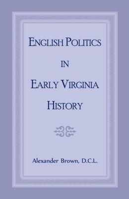 English Politics in Early Virginia History