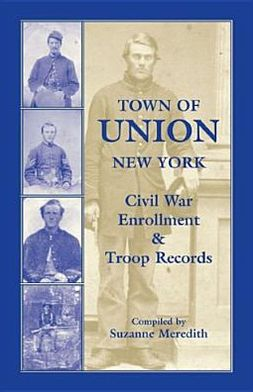 Town of Union new York: Civil War Enrollment and Troop Records