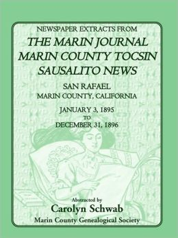 Newspaper Extracts from the Marin Journal: San Rafael, Marin County, California