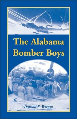 The Alabama Bomber Boys: Unlocking Memories of Alabamians Who Bombed the Third Reich