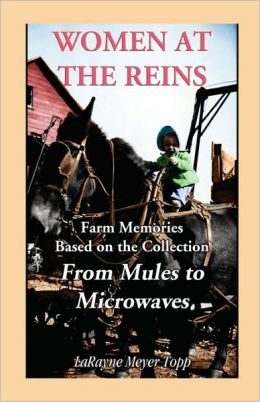 Women at the Reins: Farm Memories Based on the Collection from Mules to Microwaves