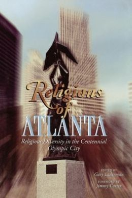 Religions of Atlanta: Religious Diversity in the Centennial Olympic CIty