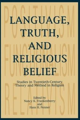 Language, Truth, and Religious Belief: Studies in Twentieth-Century Theory and Method in Religion