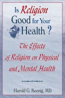 Is Religion Good for Your Health: The Effects of Religion on Physical and Mental Health