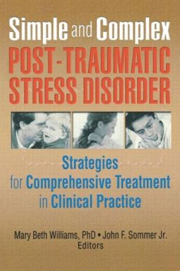 Simple and Complex Post-Traumatic Stress Disorder: Strategies for Comprehensive Treatment in Clinical Practice