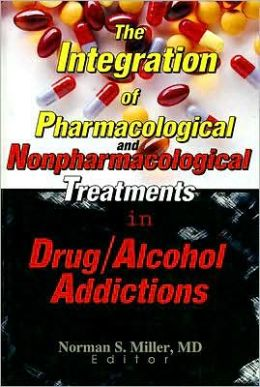 The Integration of Pharmacological and Nonpharmacological Treatments in Drug/Alcohol Addictions