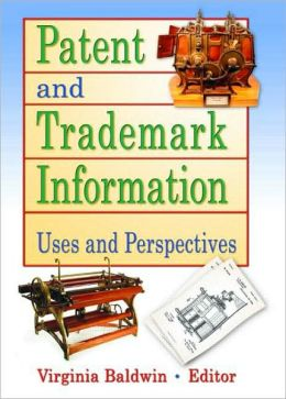 Patent and Trademark Information: Uses and Perspectives