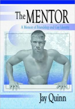 The Mentor: A Memoir of Friendship and Gay Identity