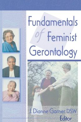 Fundamentals of Feminist Gerontology