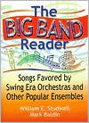 The Big Band Reader: Songs Favored by Swing Era Orchestras and Other Popular Ensembles