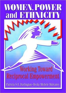 Women, Power and Ethnicity: Working Toward Reciprocal Empowerment