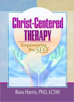 Christ-Centered Therapy: Empowering the Self