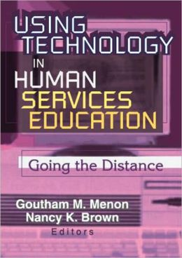 Using Technology in Human Services Education: Going the Distance