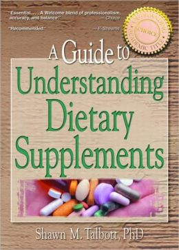 Guide to Understanding Dietary Supplements: Magic Bullets or Modern Snake Oil?