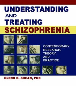 Understanding and Treating Schizophrenia