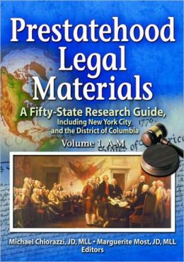 Prestatehood Legal Materials: A Fifty-State Research Guide, Including New York City and the District of Columbia