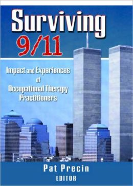Surviving 9/11: Impact and Experiences of Occupational Therapy Practitioners