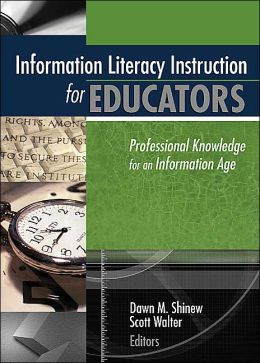 Information Literacy for Educators: Professional Knowledge for an Information Age