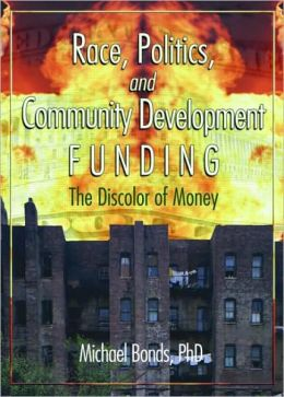 Race, Politics, and Community Development Funding: The Discolor of Money