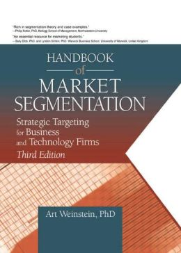 Handbook of Market Segmentation: Strategic Targeting for Business and Technology Firms