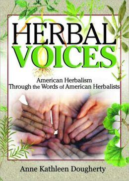 Herbal Voices: American Herbalism Through the Words of American Herbalists