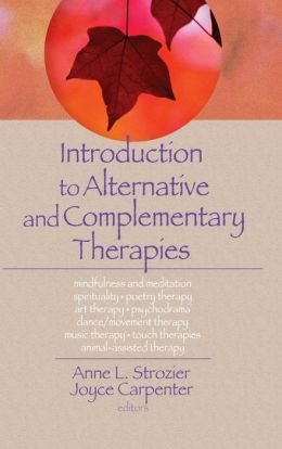 Introduction to Complementary and Alternative Therapies