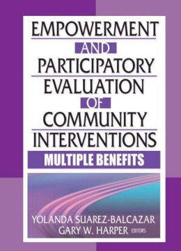 Empowerment and Participatory Evaluation in Community Intervention: Multiple Benefits