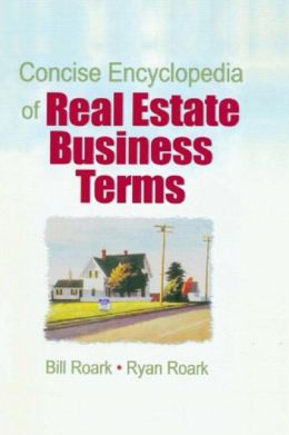 Concise Encyclopedia of Real Estate Business Terms