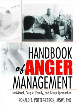 Handbook of Anger Management: Individual, Couple, Family, and Group Approaches