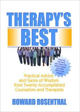 Therapy's Best: Practical Advice and Gems of Wisdom from Twenty Accompolished Counselors and Therapists