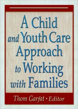 Child and Youth Care Approach to Working with Families