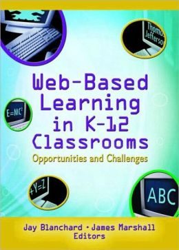 Web-Based Learning in K-12 Classrooms: Opportunities and Challenges