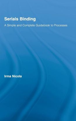 Serials Binding: A Simple and Complete Guidebook to Processes