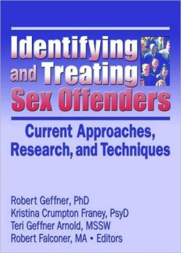 Identifying and Treating Sex Offenders: Current Approaches, Research, and Techniques