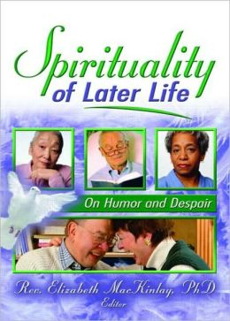Spirituality of Later Life: On Humor and Despair