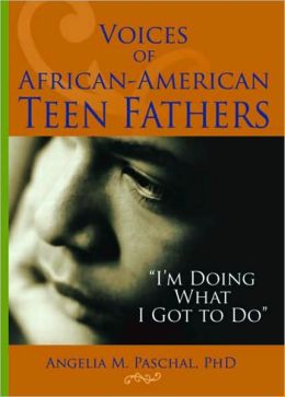 Voices of African-American Teen Fathers