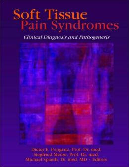 Soft Tissue Pain Syndromes: Clinical Diagnosis and Pathogenesis