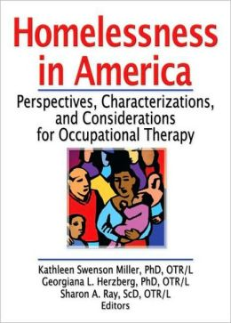 Homelessness in America: Perspectives, Characterizations, and Considerations for Occupational Therapy